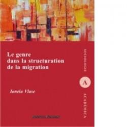 Le genre dans la structuration de la migration - Ionela Vlase