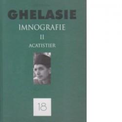 Imnografie II - Acatistier - Ghelasie de la Frasinei