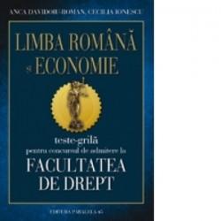 Teste grila pentru concursul de admitere la Facultatea de Drept - Limba romana si economie - Anca Davidoiu Roman, Cecilia Iones