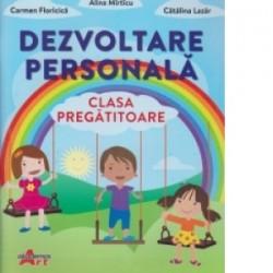 Dezvoltare personala - clasa pregatitoare - Alina Mirticu, Carmen Floricica, Catalina Lazar