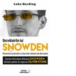 Dezvaluirile lui Snowden. Povestea nestiuta a celui mai cautat om din lume - Luke Harding