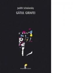 Gatul girafei - Judith Schalansky