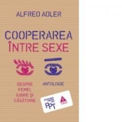 Cooperarea intre sexe - Despre femei, iubire si casatorie - Alfred Adler