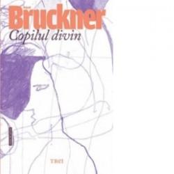 Copilul divin - Pascal Bruckner