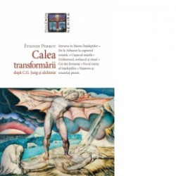 Calea transformarii dupa C.G. Jung si alchimie - Etienne Perrot