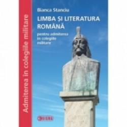 Limba si literatura romana pentru admiterea in colegiile militare (Cod 1240) - Bianca Stanciu