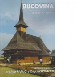 Bucovina in repere de epoca - Liviu Papuc, Olga Iordache
