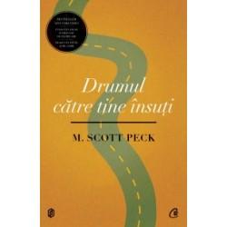 Drumul către tine însuţi. Ediţia a III-a, revizuită - M. Scott Peck