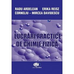 Lucrări practice de chimie fizică - Radu Ardelean, Erika Reisz, Corneliu-Mircea Davidescu