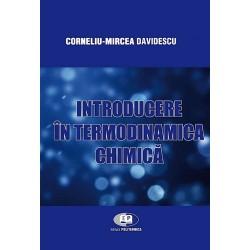 Introducere în termodinamica chimică. Ediţia a II-a revizuită şi adăugită - Corneliu-Mircea Davidescu