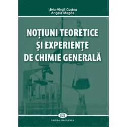 Noţiuni teoretice şi experienţe de chimie generală - Liviu-Virgil Costea, Angela Magda