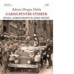 Garda pentru Fuhrer - Adrian Dragos Defta