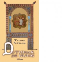 Dictionar de nume - Tatiana Petrache