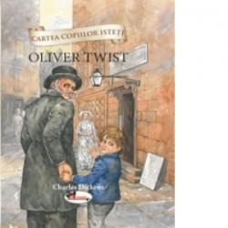 Cartea copiilor isteti. Oliver Twist - Charles Dickens
