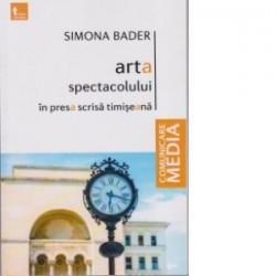 Arta spectacolului in presa scrisa timisoreana - Simona Bader