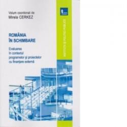 Romania in schimbare. Evaluarea in contextul programelor si proiectelor cu finantare externa -