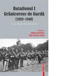 BATALIONUL I graniceresc de garda (1933–1940). Contributii documentare -