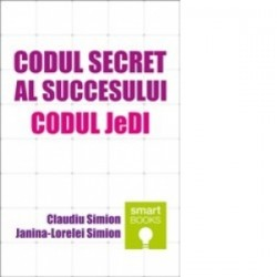 Codul secret al succesului. Codul JeDI - Claudiu Simion, Janina Lorelei Simion