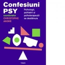 Confesiuni PSY. Psihologii, psihiatrii si psihoterapeutii se destainuie -