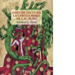 Ghid de lectura la Cartea Rosie de C.G. Jung - Sanford L. Drob