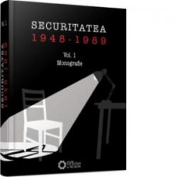 Securitatea 1948-1989. Vol. I Monografie - Consiliul National Pentru Studierea Arhivelor Securitatii