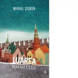 Luarea Ismailului - Mihail Siskin
