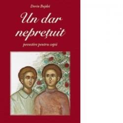 Un dar nepretuit - povestire pentru copii - Dorin Bujdei