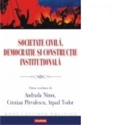 Societate civila, democratie si constructie institutionala -
