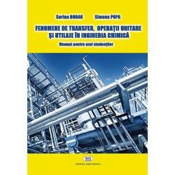 Fenomene de transfer, operaţii unitare şi utilaje în ingineria chimică. manual pentru uzul studenţilor-Sorina Boran,Simona Popa