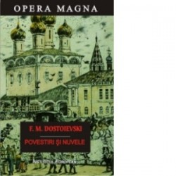 Povestiri si nuvele - F. M. Dostoievski