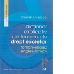 Dictionar explicativ de termeni de drept societar. Roman-Englez/Englez-Roman.Editia a II-a completata si actualizata - Sebastia