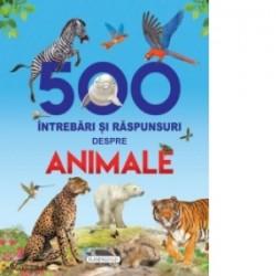 500 Intrebari si raspunsuri despre animale -