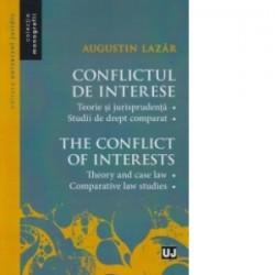 Conflictul de interese. Teorie si jurisprudenta. Studii de drept comparat - Augustin Lazar
