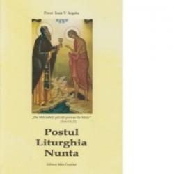 Postul, Liturghia, Nunta - Preot Argatu V. Ioan