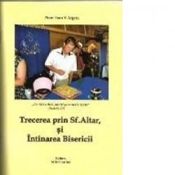 Trecerea prin Sf.Altar si Intinarea Bisericii - Preot Argatu V. Ioan