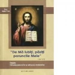 De Ma iubiti, paziti poruncile Mele - Preot Argatu V. Ioan