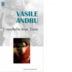 Evanghelia dupa Toma. Editia a VI-a - Vasile Andru