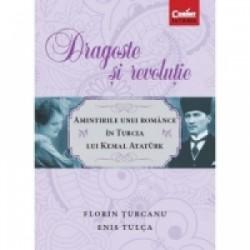 Dragoste si revolutie - Florin Turcanu, Enis Tulca