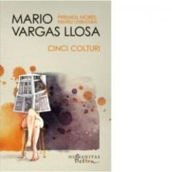 Cinci Colturi - Mario Vargas Llosa