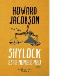 Shylock este numele meu - Howard Jacobson