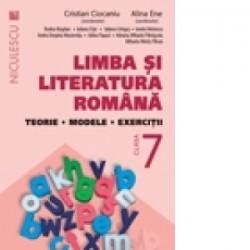 Limba si literatura romana clasa a VII-a. Teorie, modele, exercitii (editie 2016) - Cristian Ciocaniu, Alina Ene