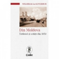 Din Moldova. Tablouri si schite din 1850 -