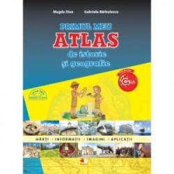 Primul meu Atlas de istorie si geografie. Harti, informatii, imagini, aplicatii - Magda Stan, Gabriela Barbulescu