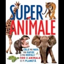 Super animale - cele mai mari, mai rapide si mai mortale 100 de animale de pe Planeta -