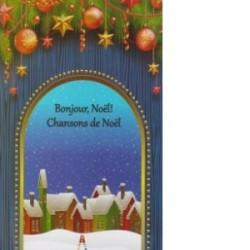 Bonjour, Noel! Chansons de Noel -