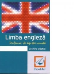 Limba engleza. Dictionar de expresii uzuale - Cosmina Draghici