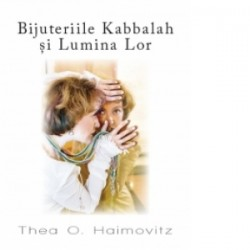 Bijuteriile Kabbalah si Lumina Lor - Thea O. Haimovitz