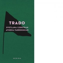 Trado - Svetlana Carstean, Athena Farrokhzad
