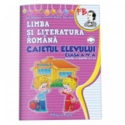 Limba si literatura romana. Caietul elevului (semetrul I+II). Clasa a IV-a - Elena Stefanescu, Constanta Stuparu, Maria Balan
