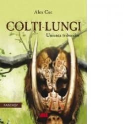 Colti-Lungi. Uniunea triburilor - Alex Cuc